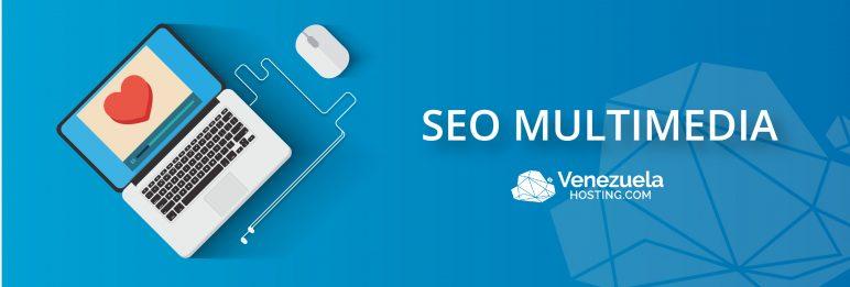 Conoce el poder del contenido multimedia en el SEO
